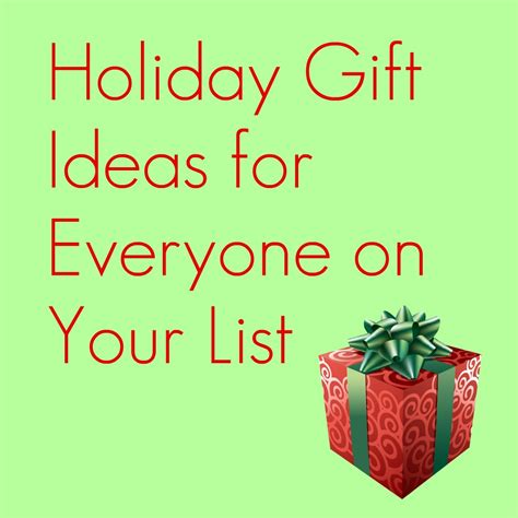 gift ideas for everyone on your list the holiday helper
