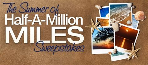 Airline Miles Sweepstakes - summer of half a million miles sweepstakes traveling well for less