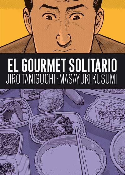 el gourmet solitario un comic gastron 243 mico la gulateca