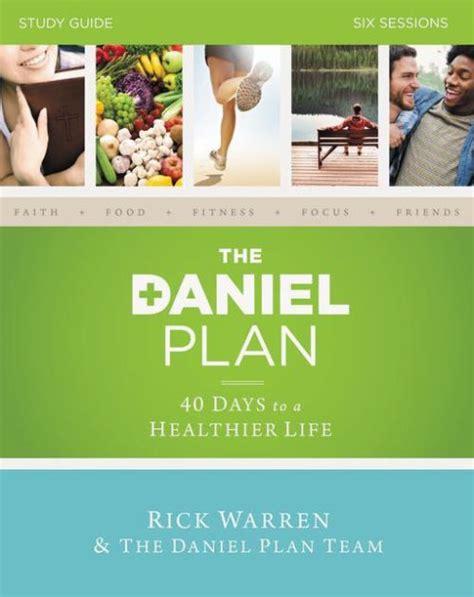 libro the daniel plan 40 the daniel plan study guide 40 days to a healthier life by rick warren daniel amen mark hyman