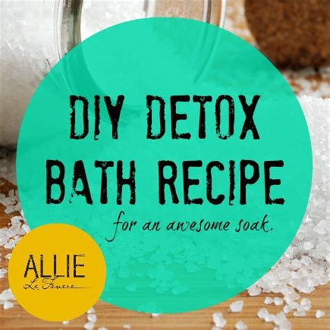 Detox Bath For Fever by Eliminate Toxins With This Awesome Diy Detox Bath