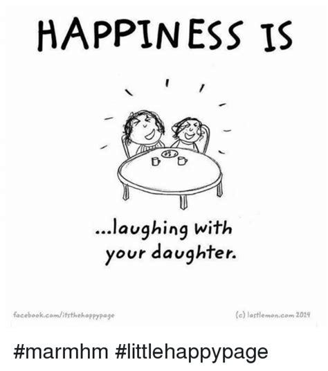 Happiness Is Meme Generator - happiness is lavghing with your daughter