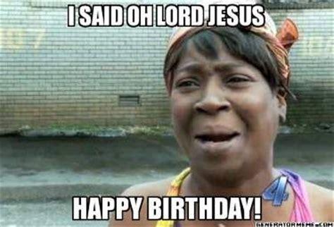 Happy Birthday Jesus Meme - 17 best ideas about funny happy birthday meme on pinterest