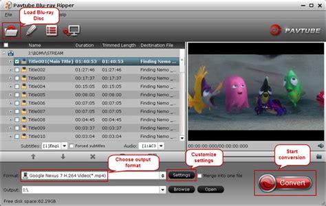 format converter nexus how to rip blu ray movies to nexus 7 2013