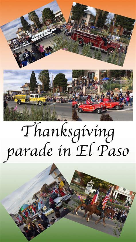 el paso tx thanksgiving parade thanksgiving parade in el paso settle in el paso