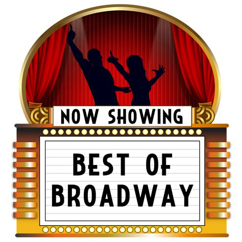 broadway best best of broadway entertainment central agency