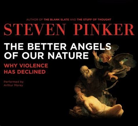 the better of our nature steven pinker the news of history it s a story of less violence