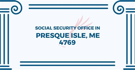 Social Security Office Maine by Social Security Office In Presque Isle Maine 04769 Get