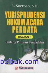 Politik Hukum Perspektif Hukum Perdata yurisprudensi hukum acara perdata tentang putusan pengadilan bagian 5 studi hukum