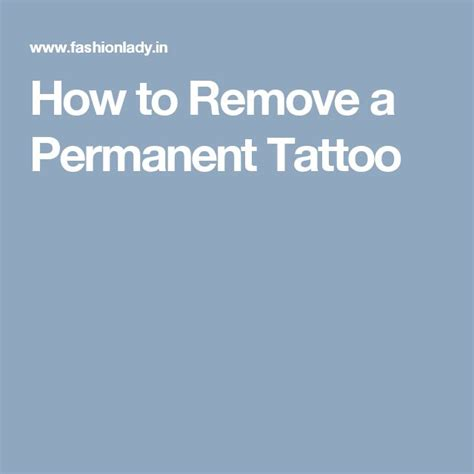 how can i remove permanent tattoo best 25 how to ideas on how tattoos