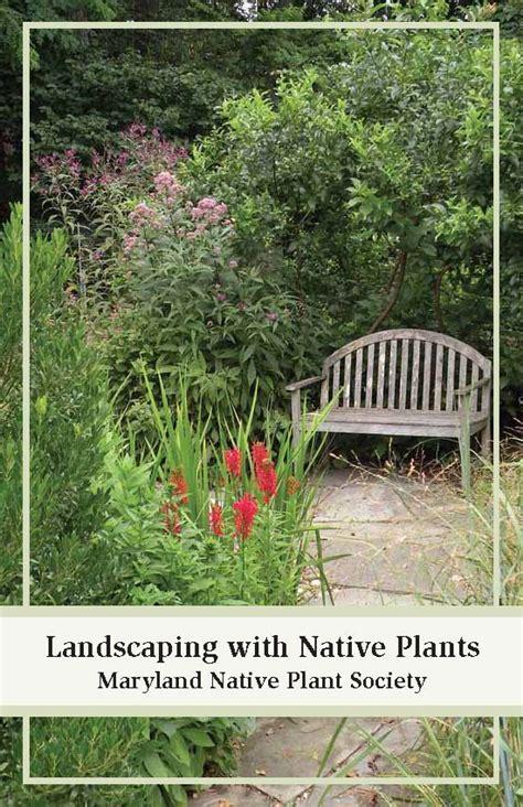 maryland native plant society landscaping  native plants
