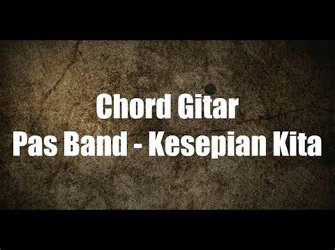 tutorial gitar jengah pas band lirik chord gitar pas band kesepian kita youtube