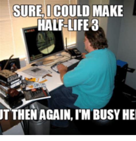 Half Life 3 Meme - funny half life 3 memes of 2017 on sizzle