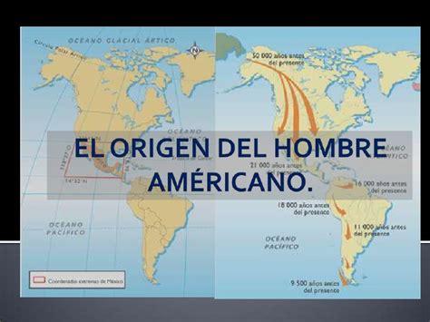 origen del ser humano y poblamiento del mundo el origen del hombre am 233 ricano