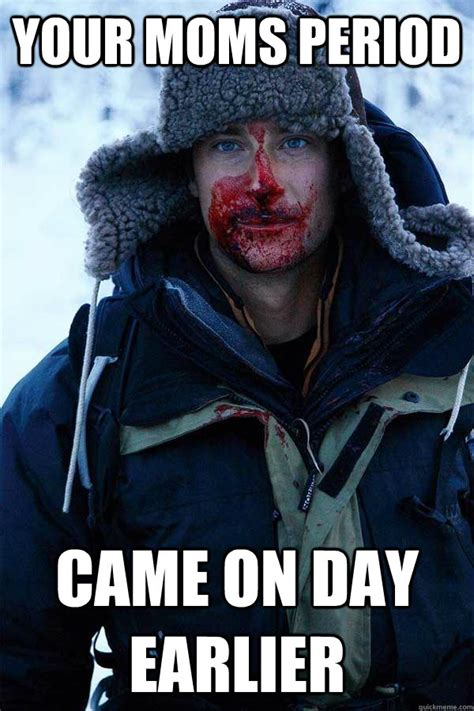 Harp Meme - your moms period came on day earlier bear grylls quickmeme