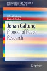 Galtung Johan Essays In Peace Research by Transcend Media Service 187 Johan Galtung Pioneer Of Peace Research Edited By Dietrich Fischer