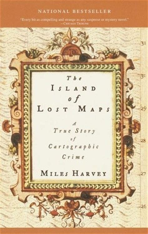 The Island Of Lost Maps A True Story Of Cartographic
