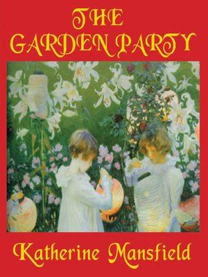 themes in katherine mansfield stories the garden party by katherine mansfield 183 overdrive