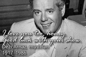 desi arnaz last words 155 best famous last words images on pinterest funny