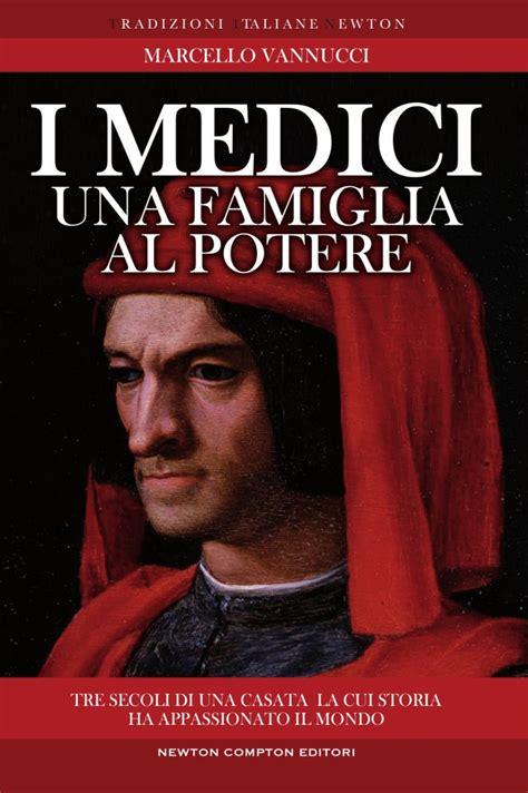 libro the medici i medici una famiglia al potere newton compton editori