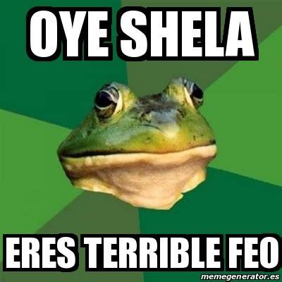 Meme Creator Terrible Memes Terrible Memes Everywhere - meme foul bachelor frog oye shela eres terrible feo