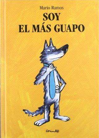 libro soy el mas guapo 36 best images about sammy 5 on programming