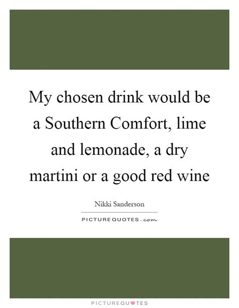 southern comfort lime and lemonade name martini quotes martini sayings martini picture quotes