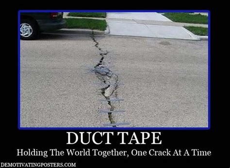 Duct Tape Meme - behold the power of duct tape humour spot