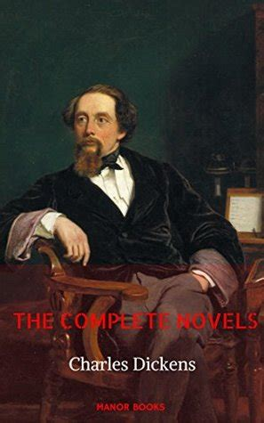 charles dickens complete biography charles dickens the complete novels by charles dickens