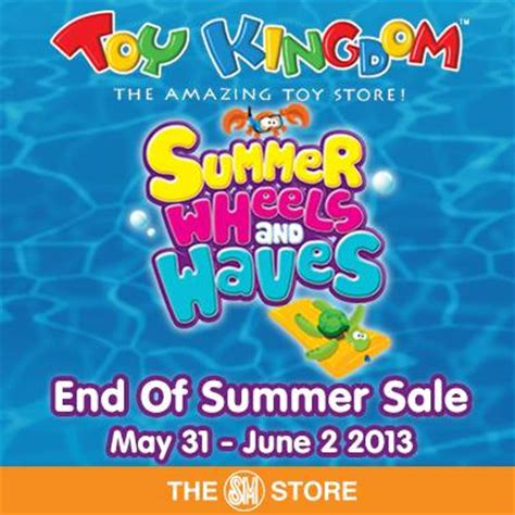 The End Of Summer 2013 Toy Kingdom End Of Summer Sale May June 2013 Manila On Sale