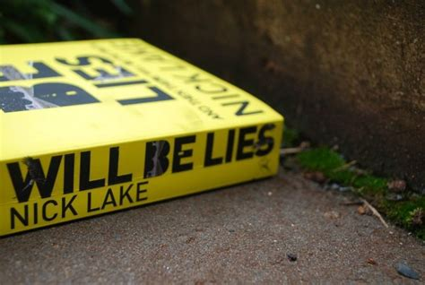 There Will Be Lies so yes there will be lies by nick lake lied to me