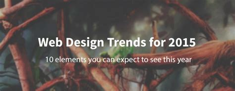 10 web design trends you can expect in 2017 usersnap 10 web design trends you can expect to see in 2015 vinova