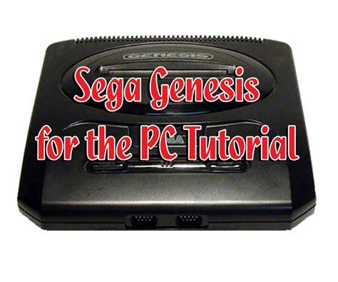 sega genesis pc sega genesis fusion emulator for the pc tutorial