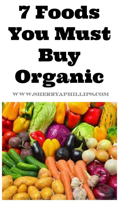 7 Things To About Organic by Do I Really Need To Buy Organic Fruits And Vegetables