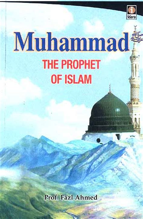biography muhammad founder islam muhammad the prophet of islam