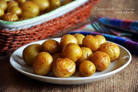 cucinare le patate con la buccia patate novelle con la buccia al forno o in padella il