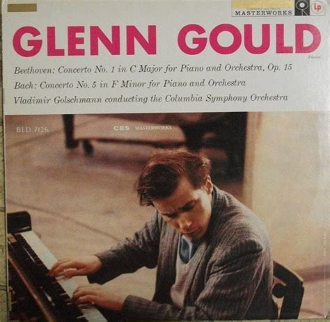 glenn gould no glenn gould vladimir golschmann columbia symphony orchestra beethoven concerto no 1 in c