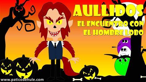 imagenes de juegos para halloween cuento de halloween para ni 241 os el hombre lobo halloween