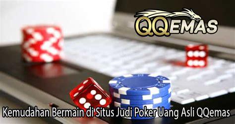kemudahan bermain  situs judi poker uang asli qqemas rimagem