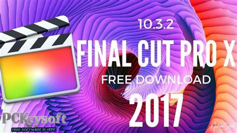 final cut pro latest version final cut pro for windows download crack latest version is