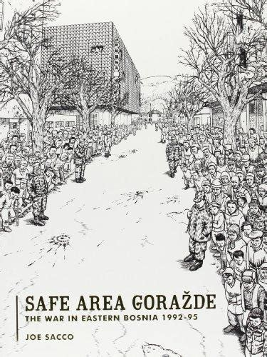 safe area gorazde the bookmarks safe area gorazde joe sacco