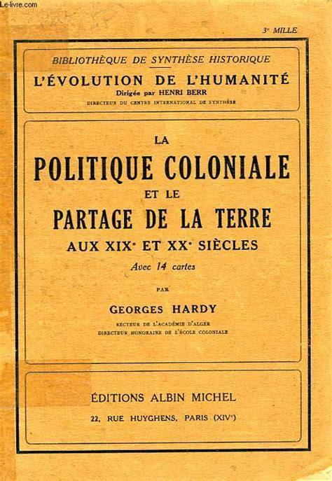 libro la politique coloniale la politique coloniale et le partage de la terre aux xixe
