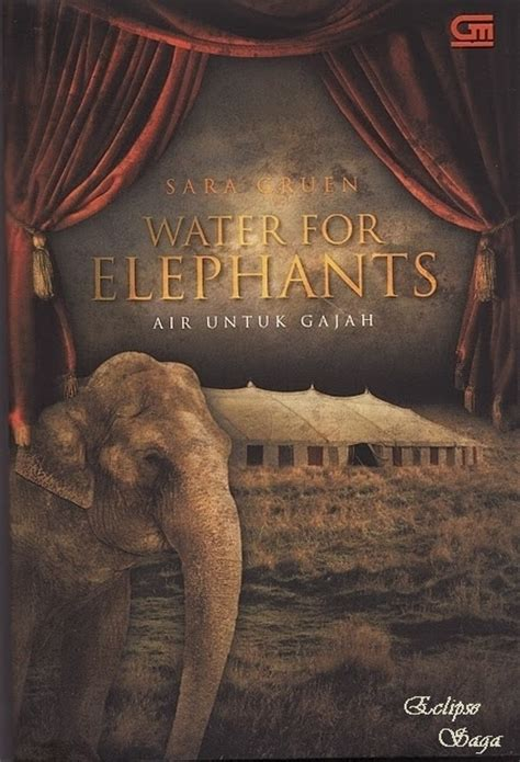 water for elephants a novel book cover water for elephants photo 18651876 fanpop