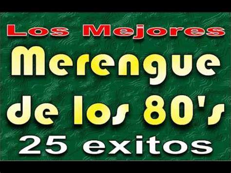 Los Merengues los mejores merengues mix de los 80 vol 1
