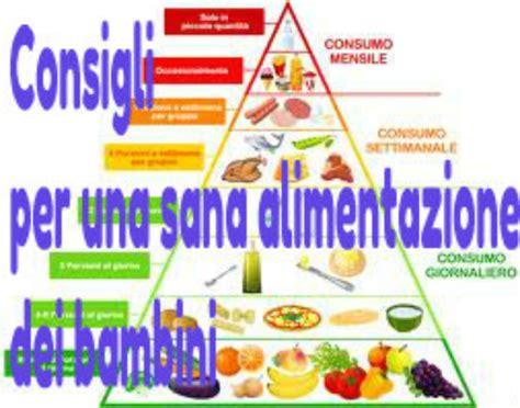 consigli per una sana alimentazione consigli per una sana alimentazione dei bambini