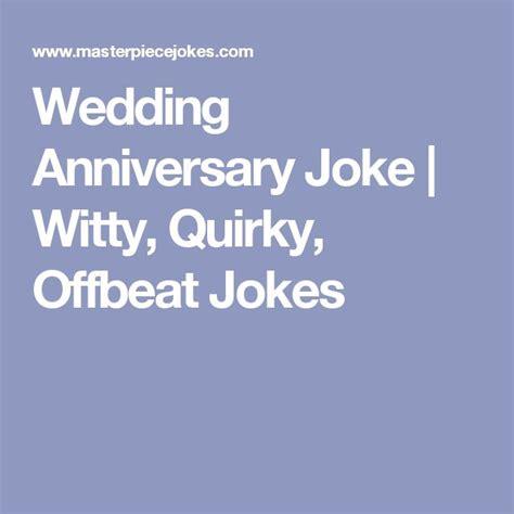 Wedding Anniversary Joke Cards by 25 Unique Anniversary Jokes Ideas On