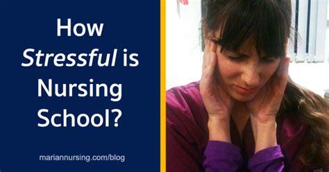nursing school how how stressful is nursing school don t worry so much