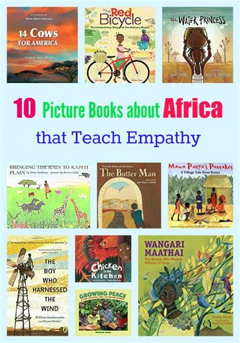 picture books about empathy 10 picture books about africa that teach empathy