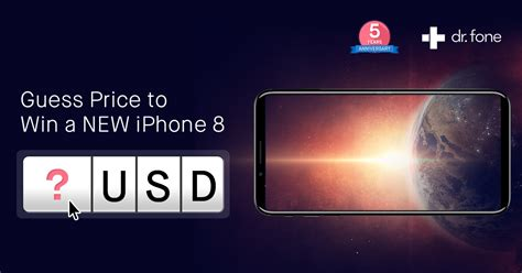 guess iphone 8 price and win iphone 8 dr fone 5th anniversary