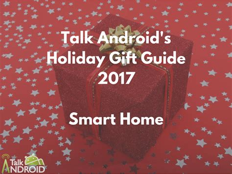smart home products 2017 holiday gift guide 2017 best smart home products